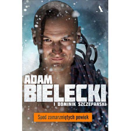 Książka z autografem SPOD ZAMARZNIĘTYCH POWIEK Adam Bielecki i Dominik Szczepański